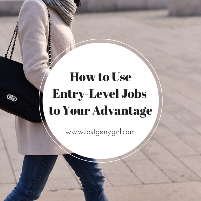 How to use entry level jobs to your advantage