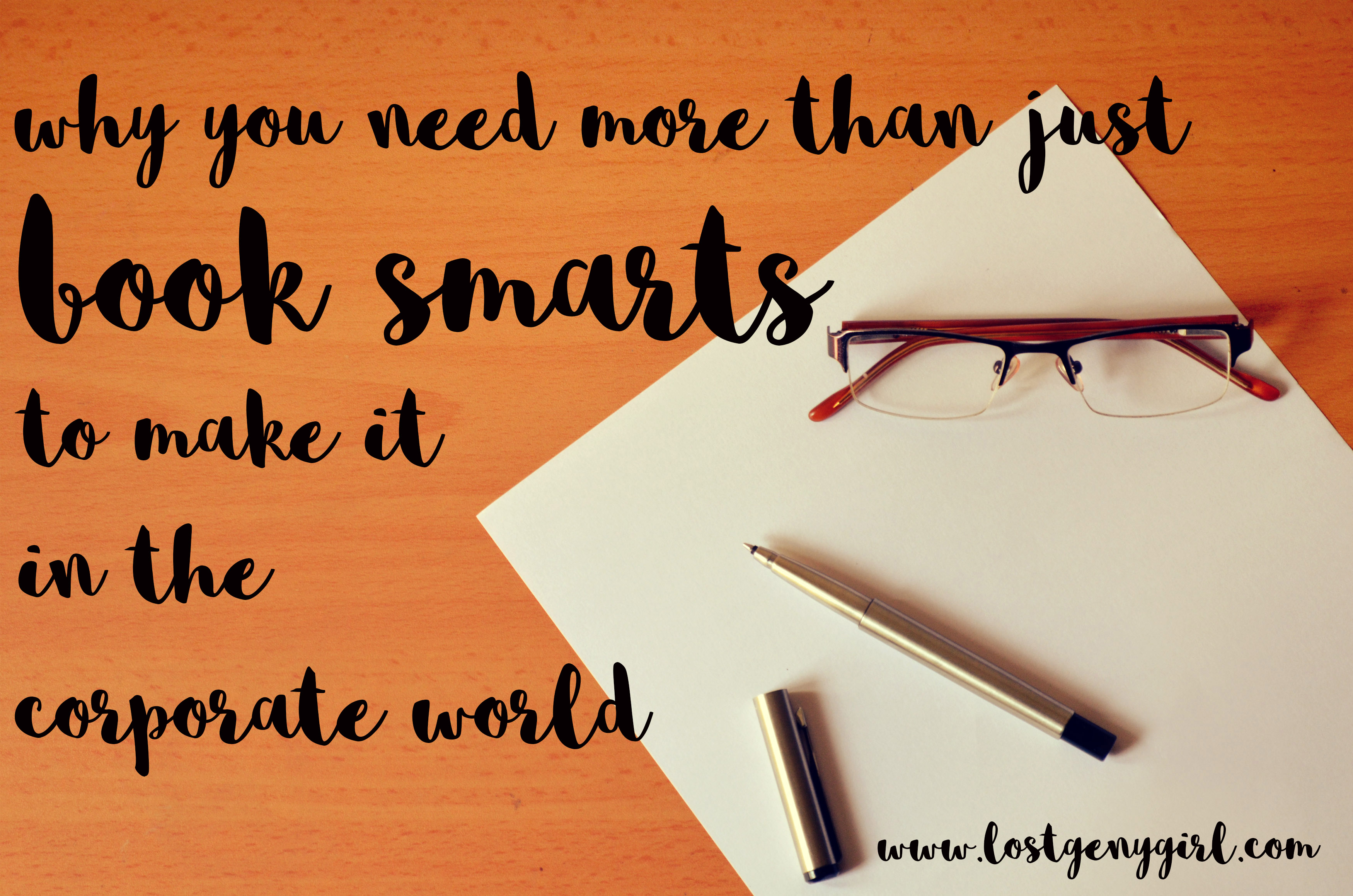 You Need More Than Just Book Smarts To Make It In The Corporate World