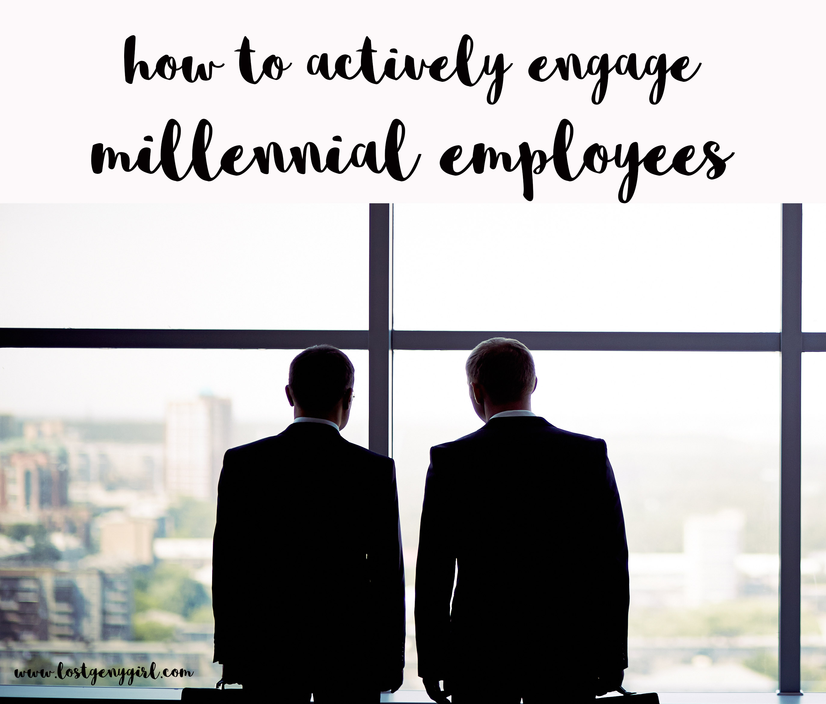 How To Actively Engage Millennial Employees