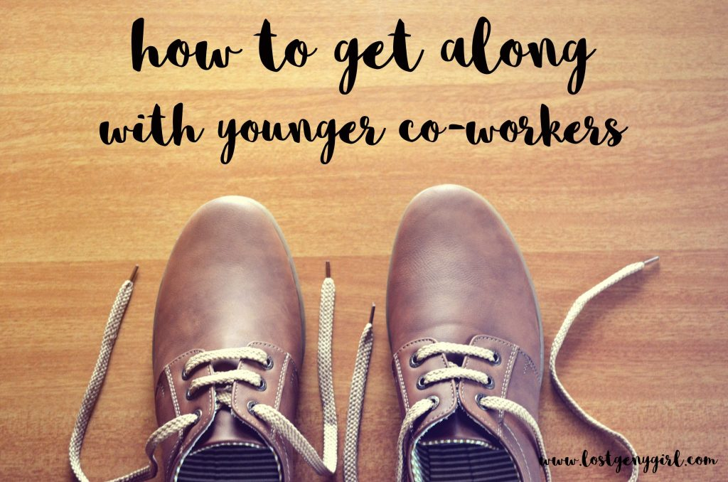 How to get along with younger coworkers.