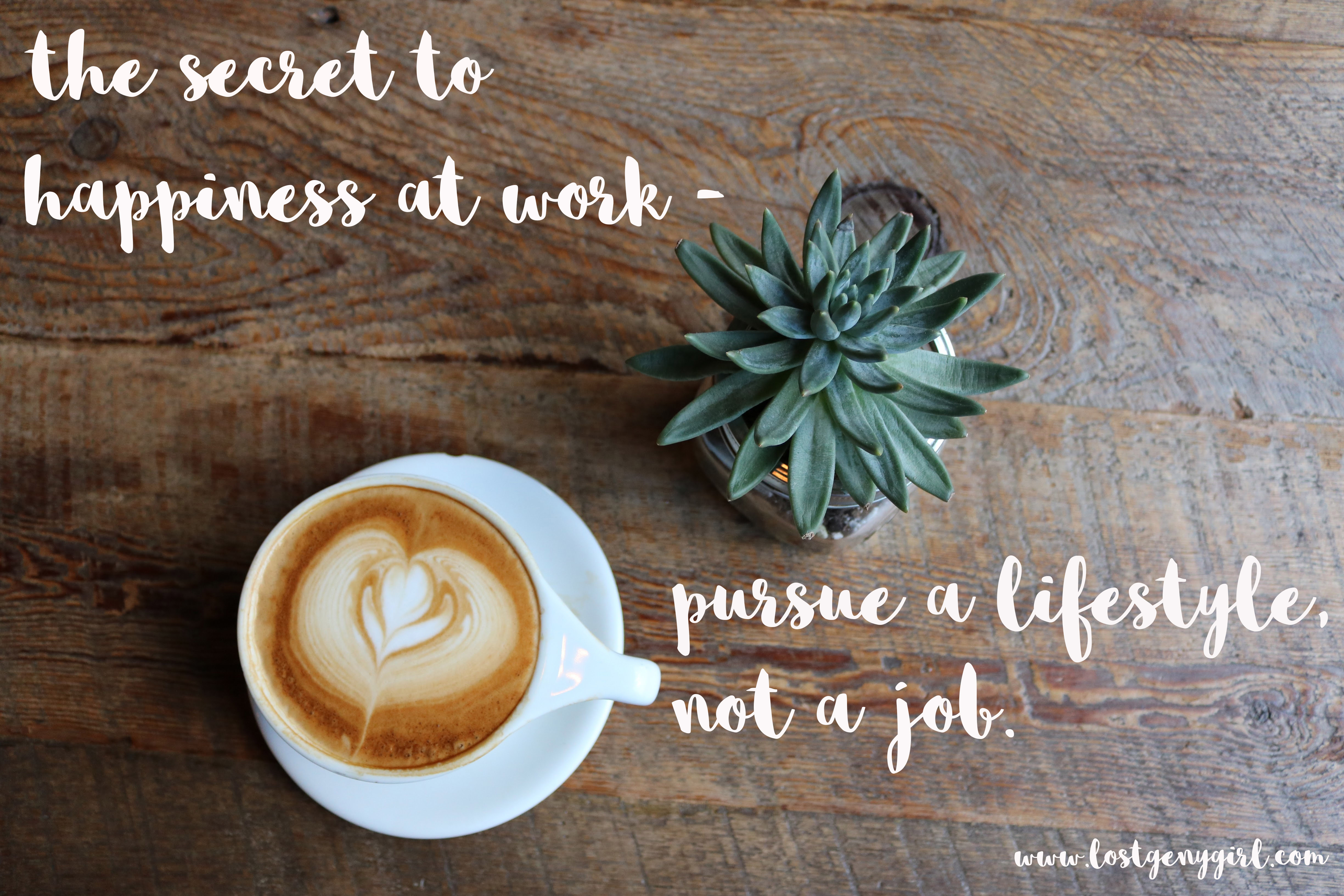 pursue a lifestyle not a job