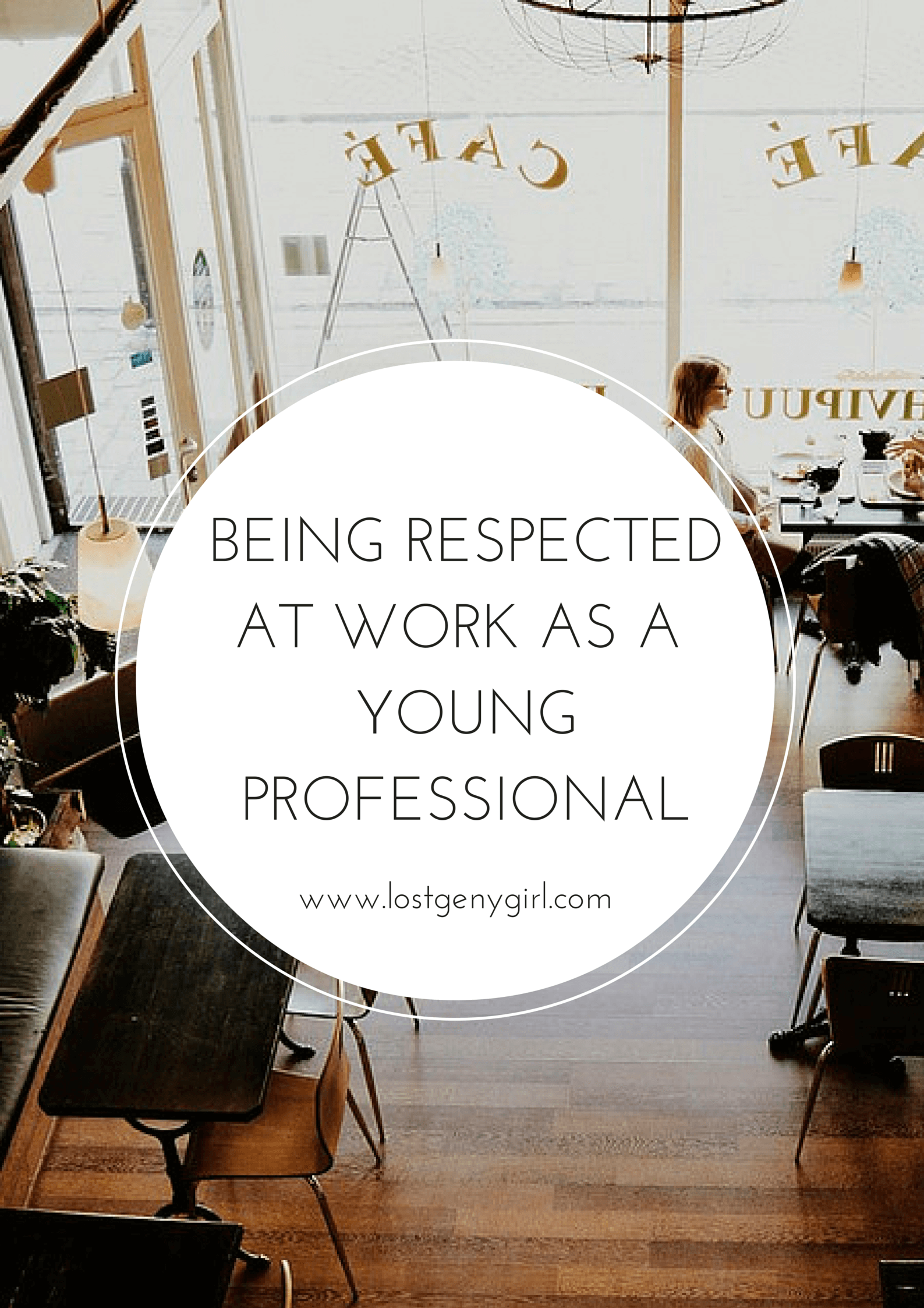 being respected at work as a young professional gen y girl being respected at work as a young professional