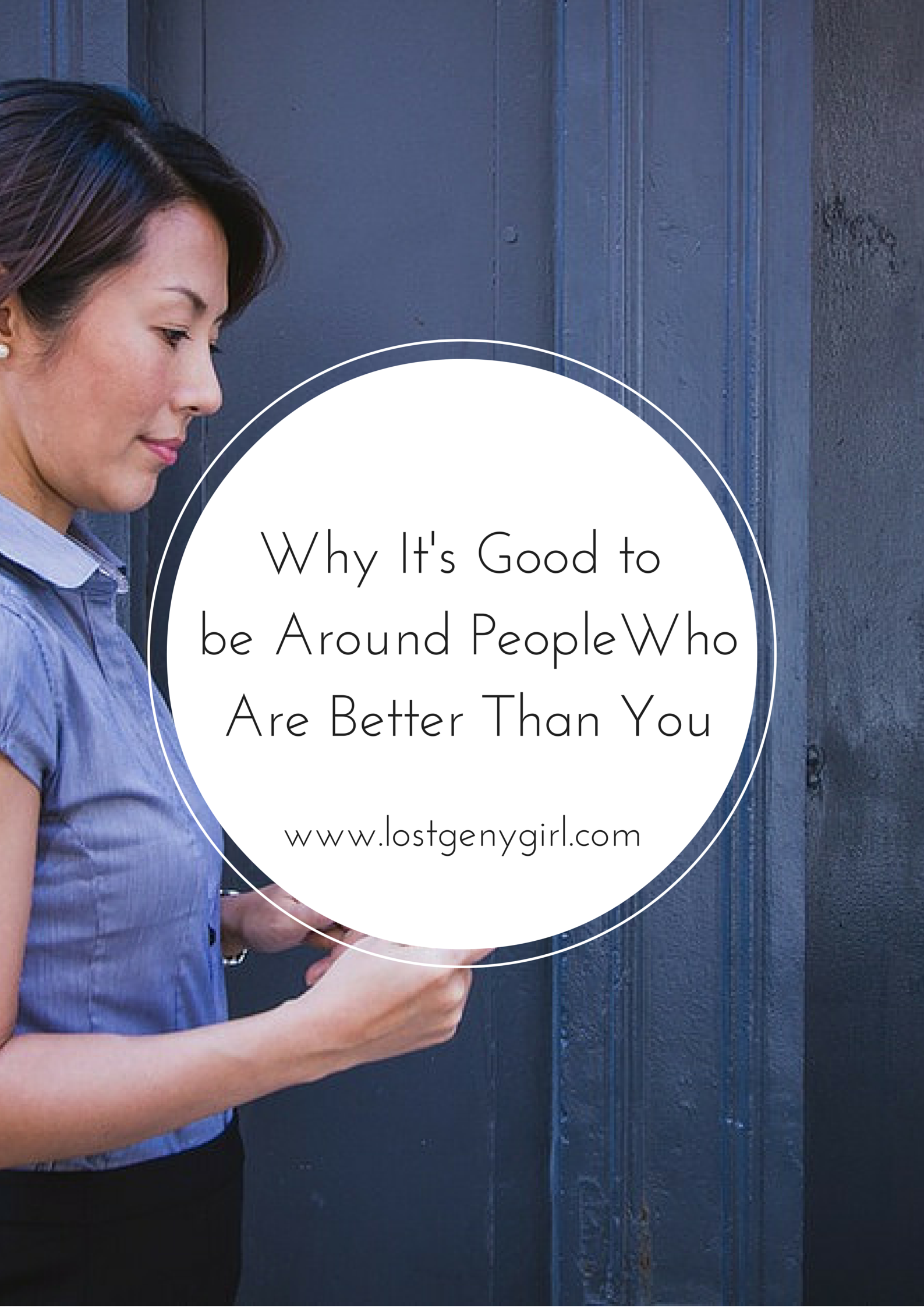 Why It's Good To Be Around People Who Are Better Than You