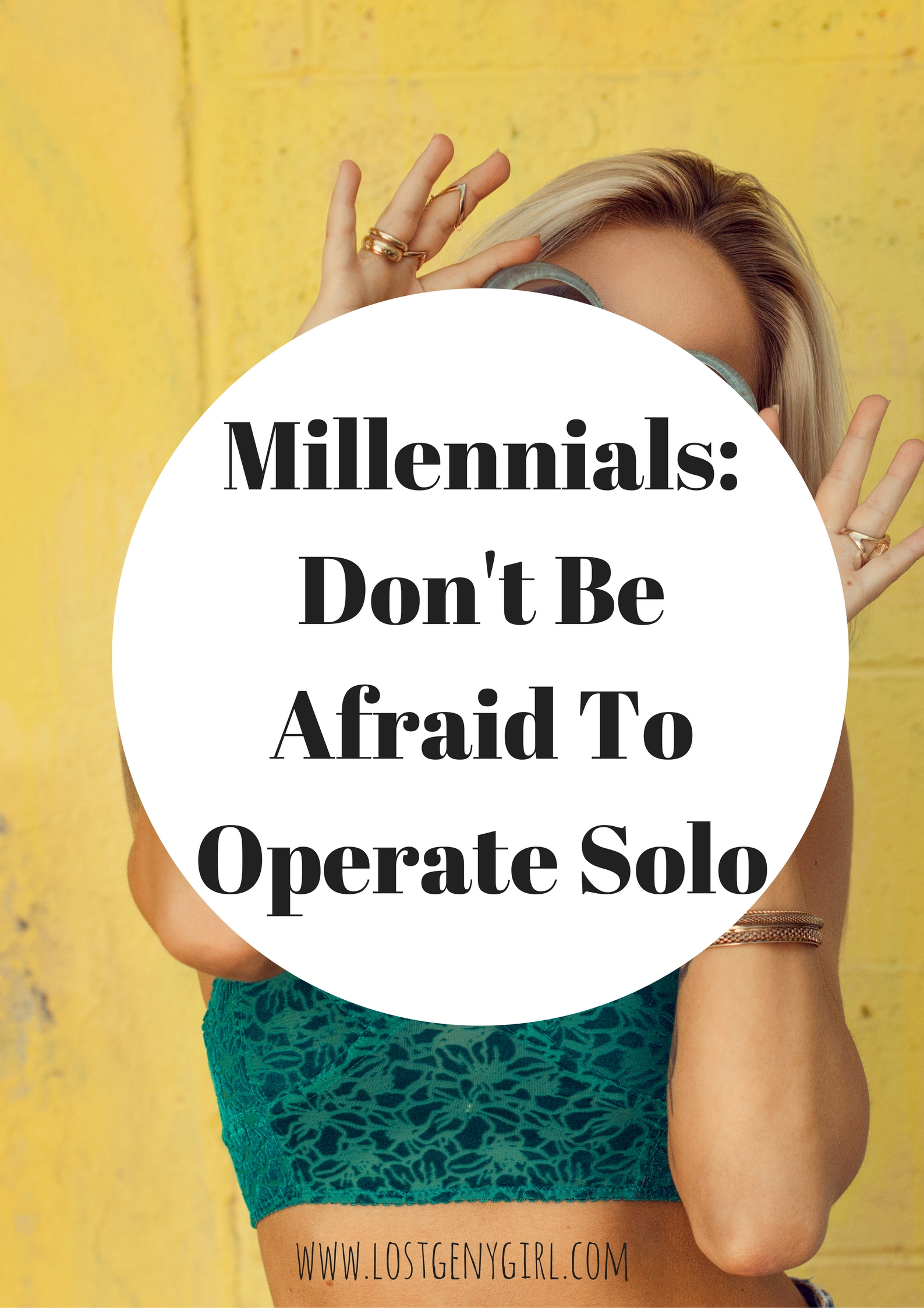 Millennials: Don't Be Afraid to Operate Solo