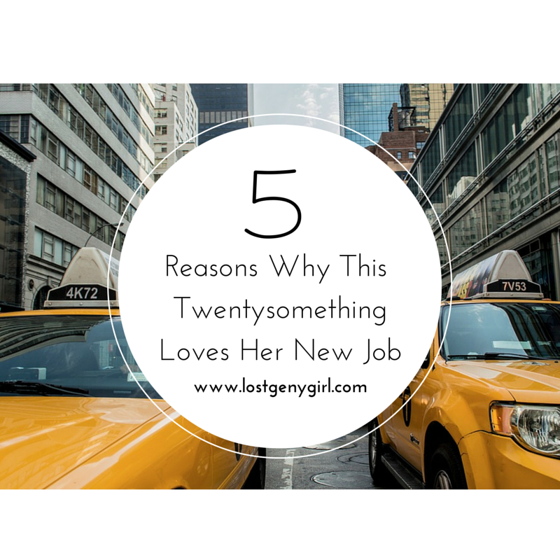 5 Reasons Why This Twentysomething Loves Her New Job