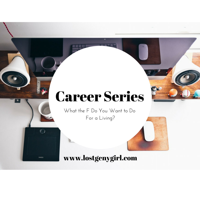What The F Do You Want To Do For A Living? – Career Series Sign Up