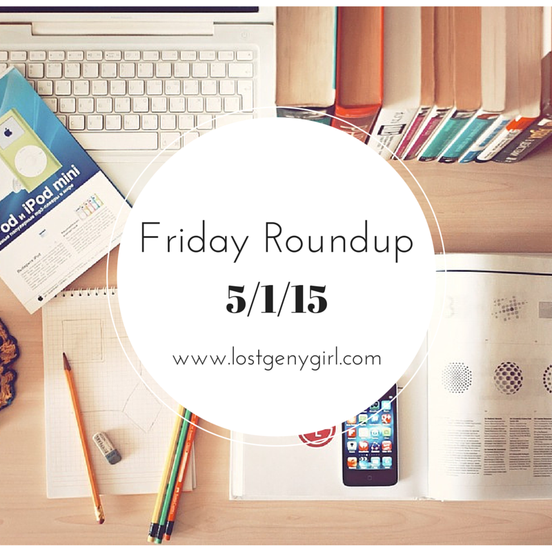 Friday Roundup 5/1/16