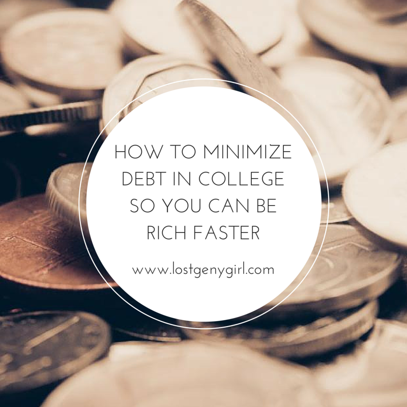 How To Minimize Debt In College So You Can Be Rich Faster