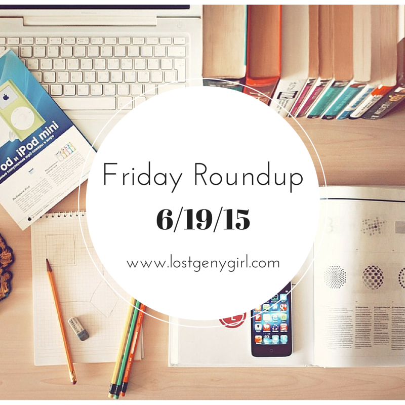 Friday Roundup 6-19-15