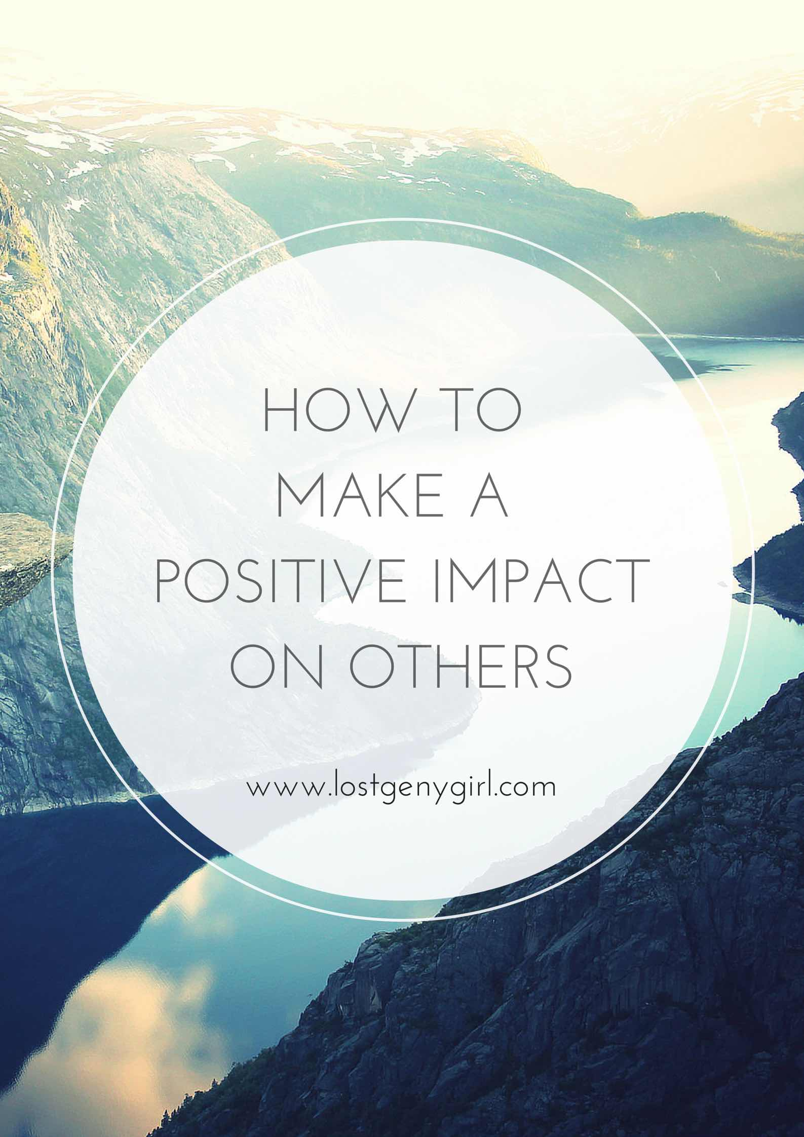 How To Make A Positive Impact On Others