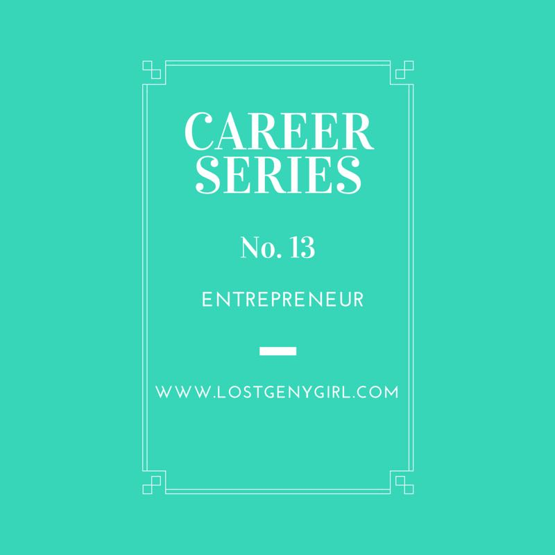 Career Series No. 13- Entrepreneur