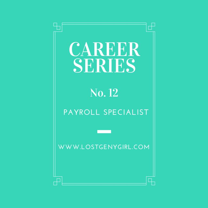 Career Series No 12 Payroll Specialist Gen Y Girl