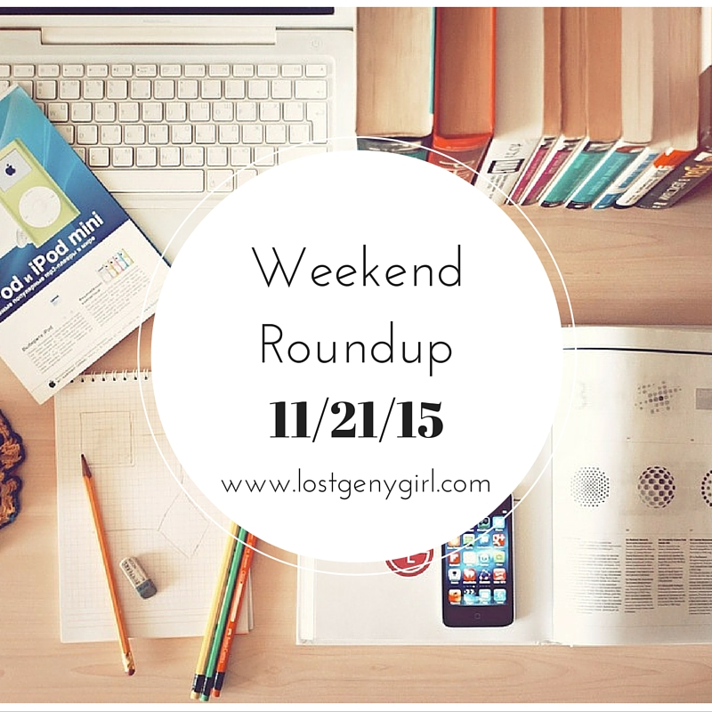 Weekend Roundup: 11/21/15