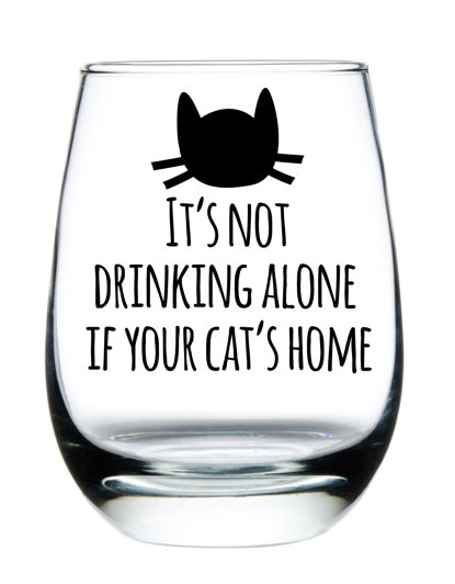 its not drinking alone if your cat's home