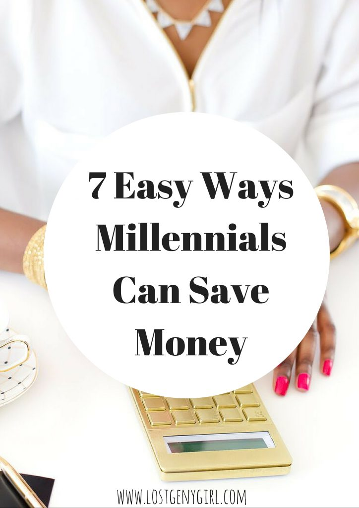 7 Easy Ways Millennials Can Save Money Right Now