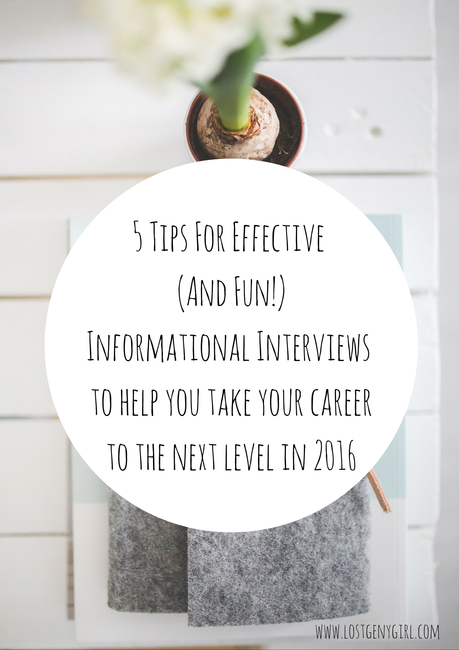 5 tips for effective and fun informational interviews gen y girl 5 tips for effective and fun informational interviews