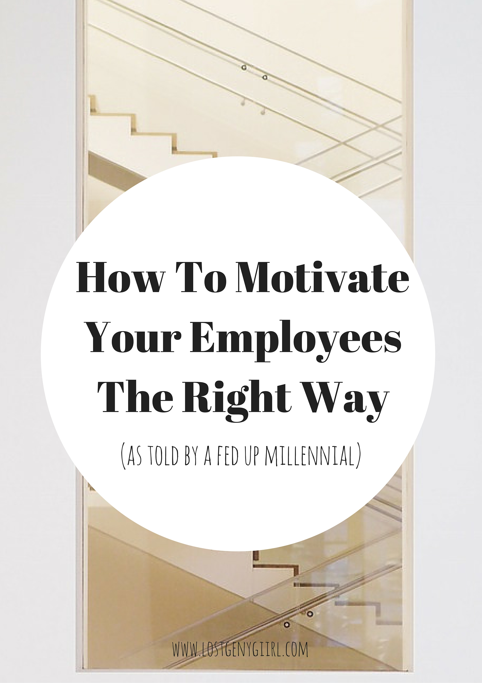 How To Motivate Your Employees The Right Way