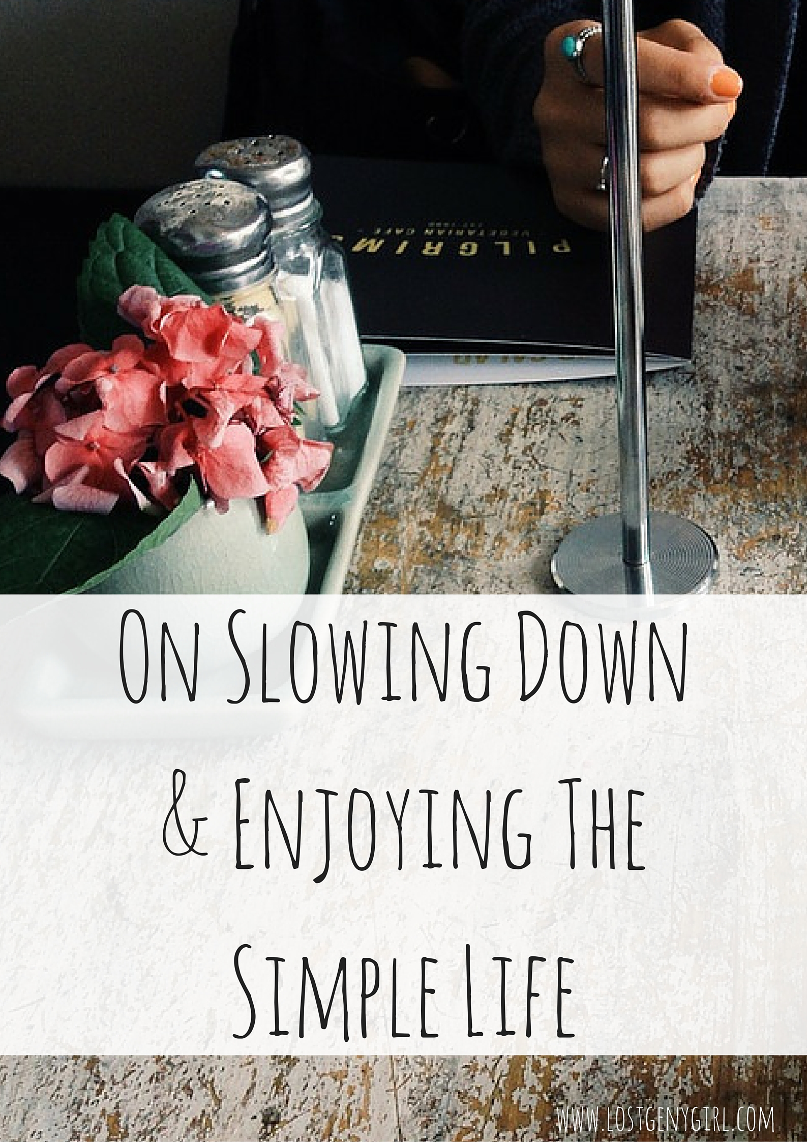 On Slowing Down And Enjoying The Simple Life