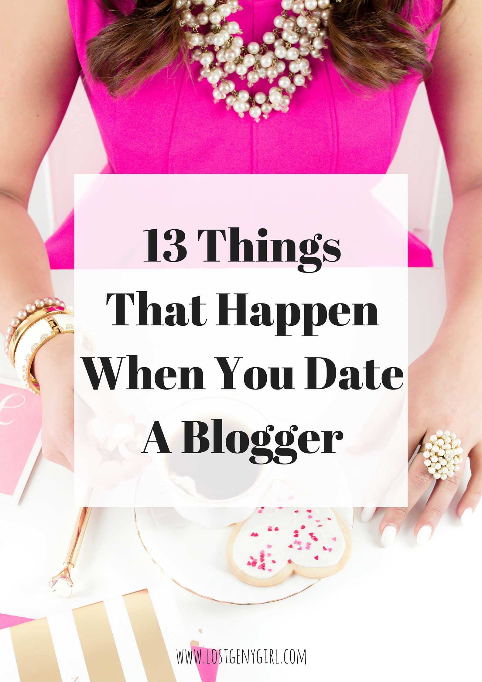 13 Tips For Dating A Blogger