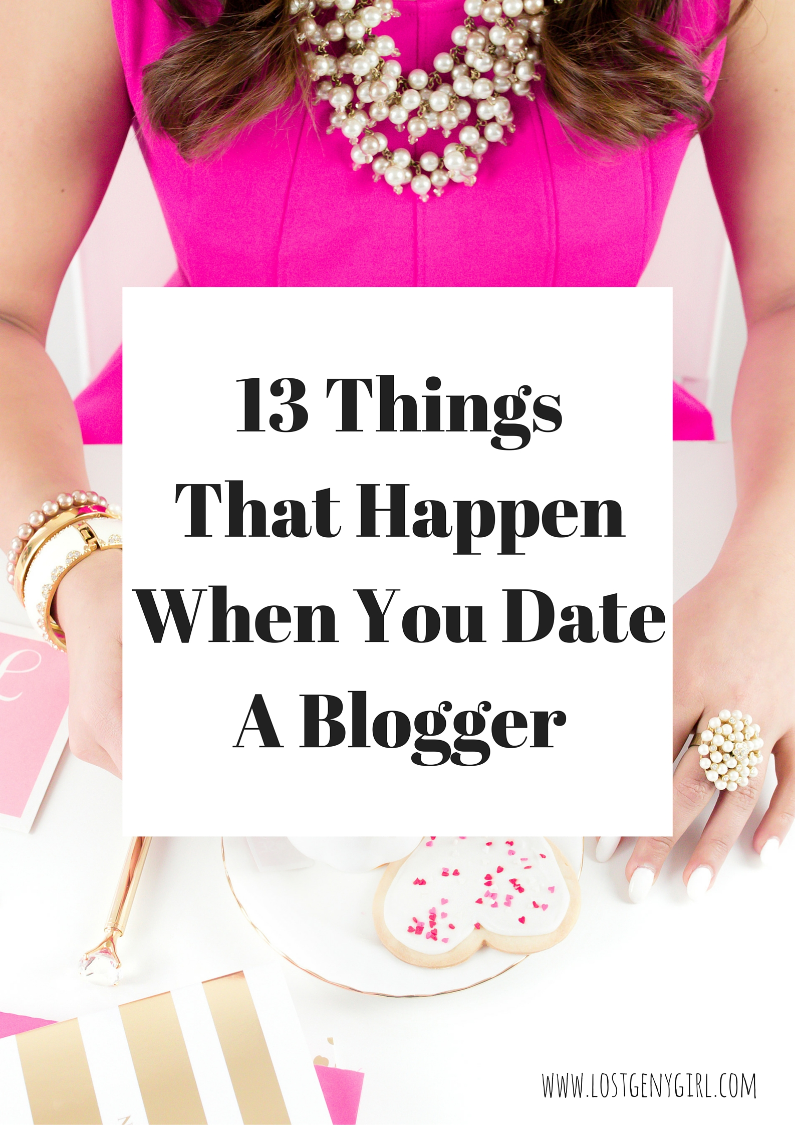 13 Things That Happen When You Date A Blogger