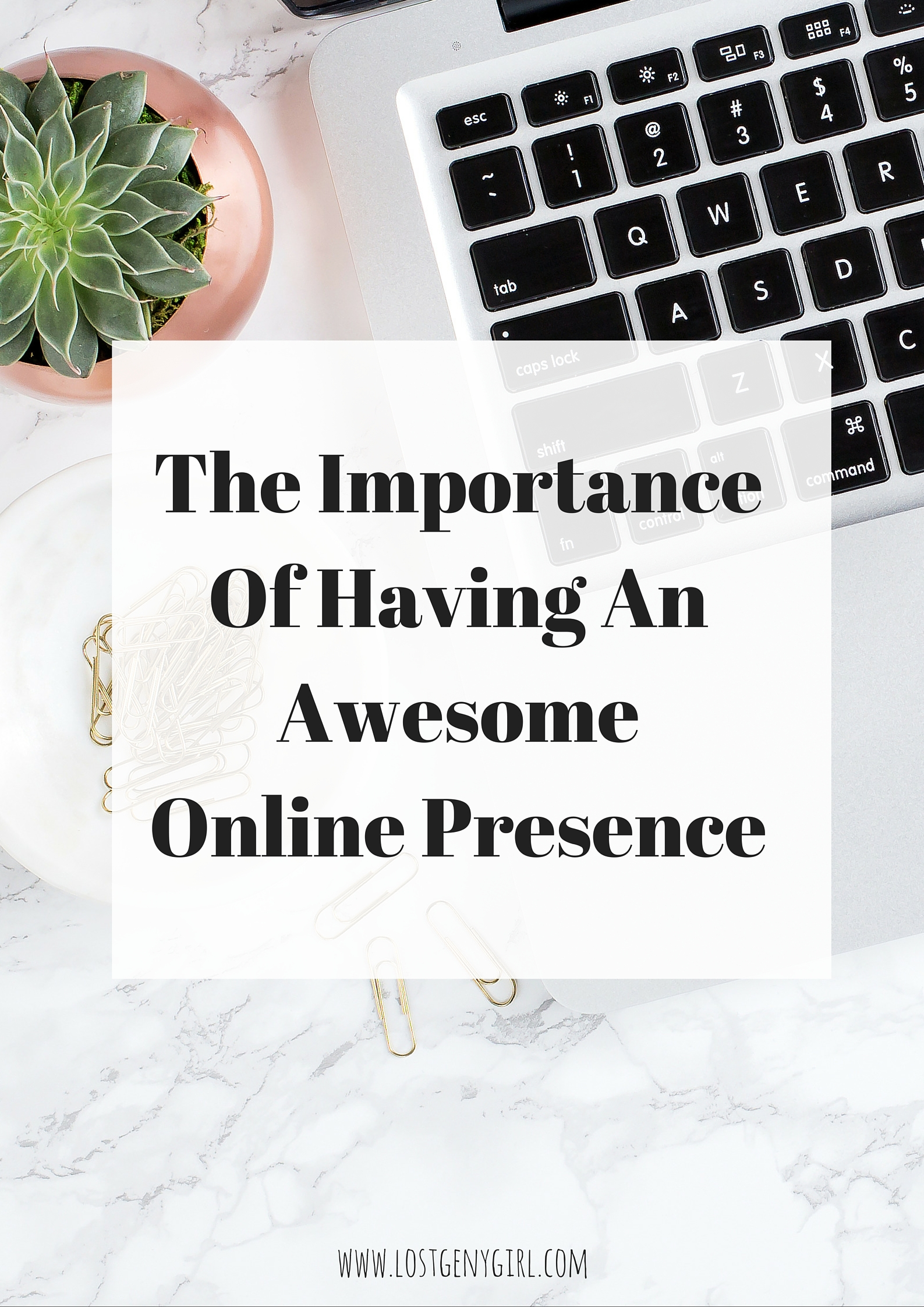 The Importance of Having An Awesome Online Presnece