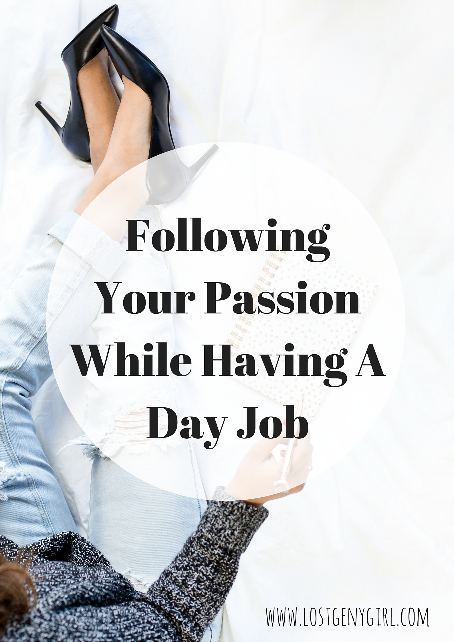 Following Your Passion While Having A Day Job