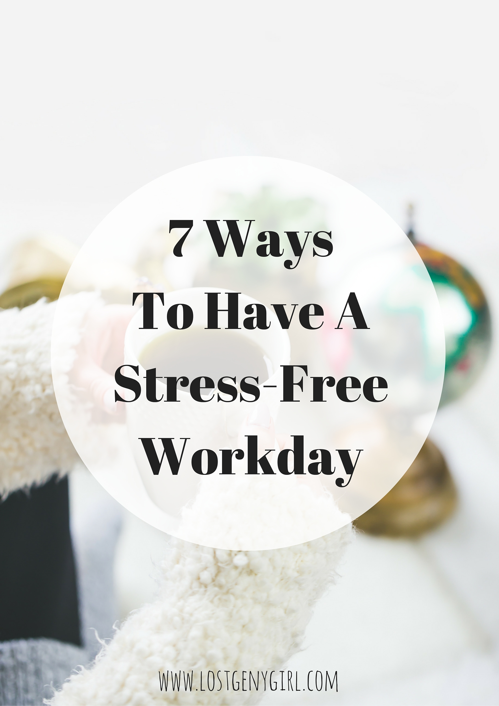 7 Ways To Have A Stress-Free Workday
