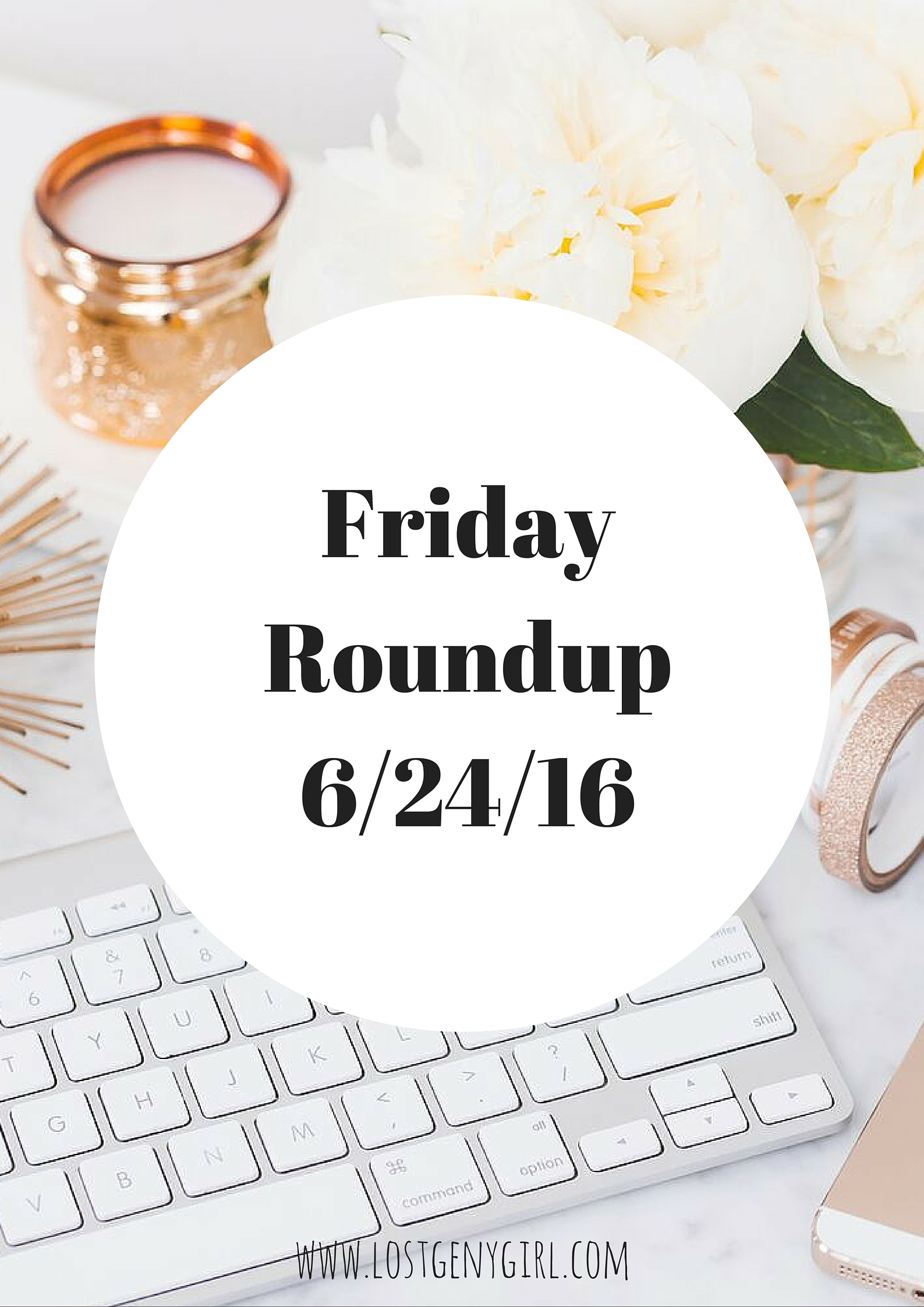 Friday Roundup 6/24/16
