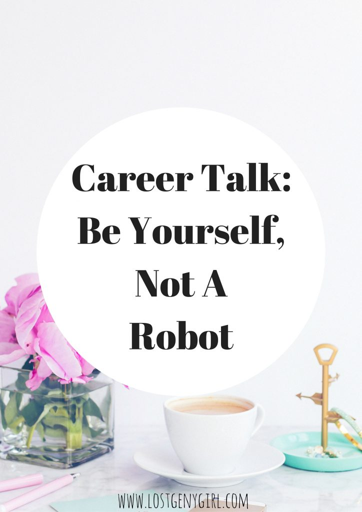 be yourself, not a robot
