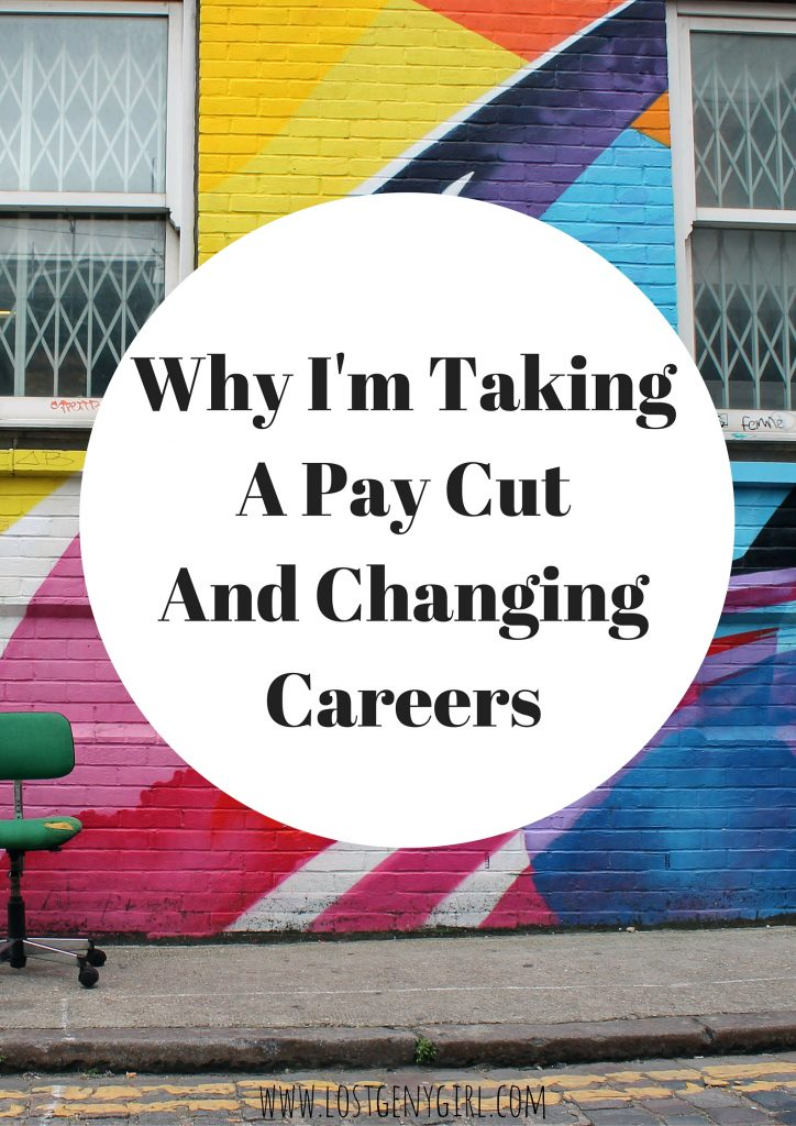 why I'm taking a pay cut and changing careers