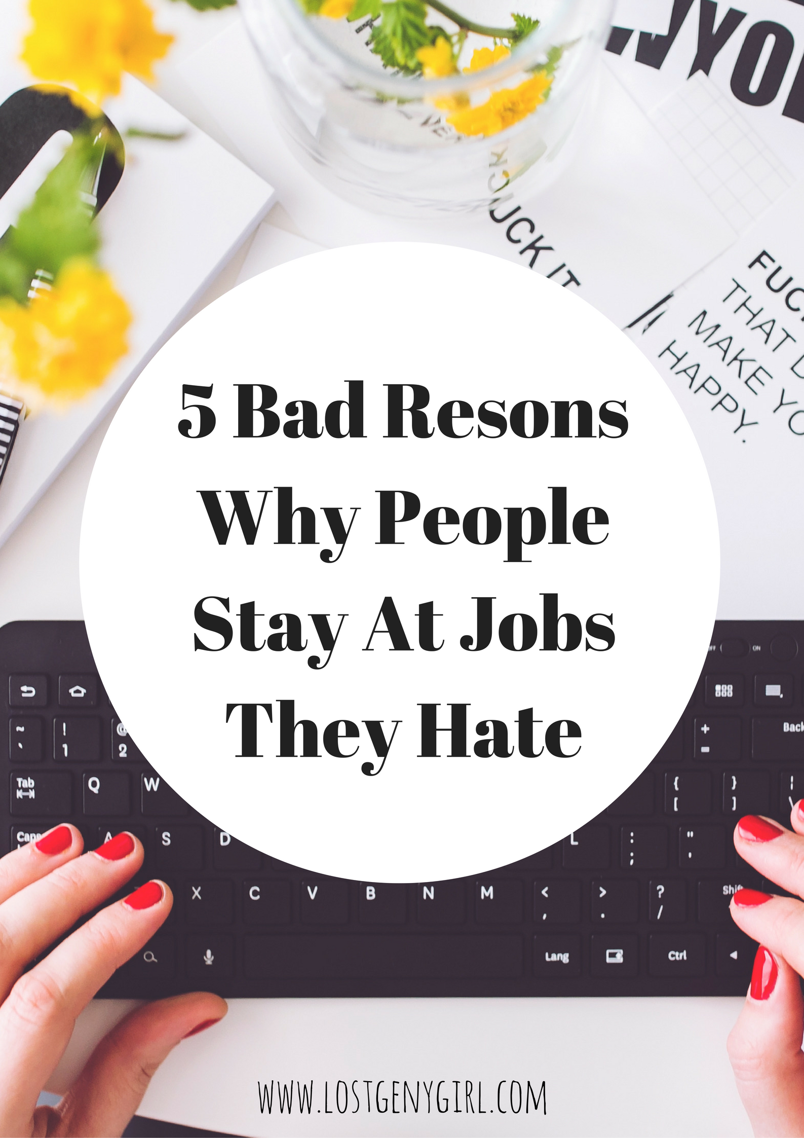 5 Bad Reasons Why People Stay At Jobs They Hate