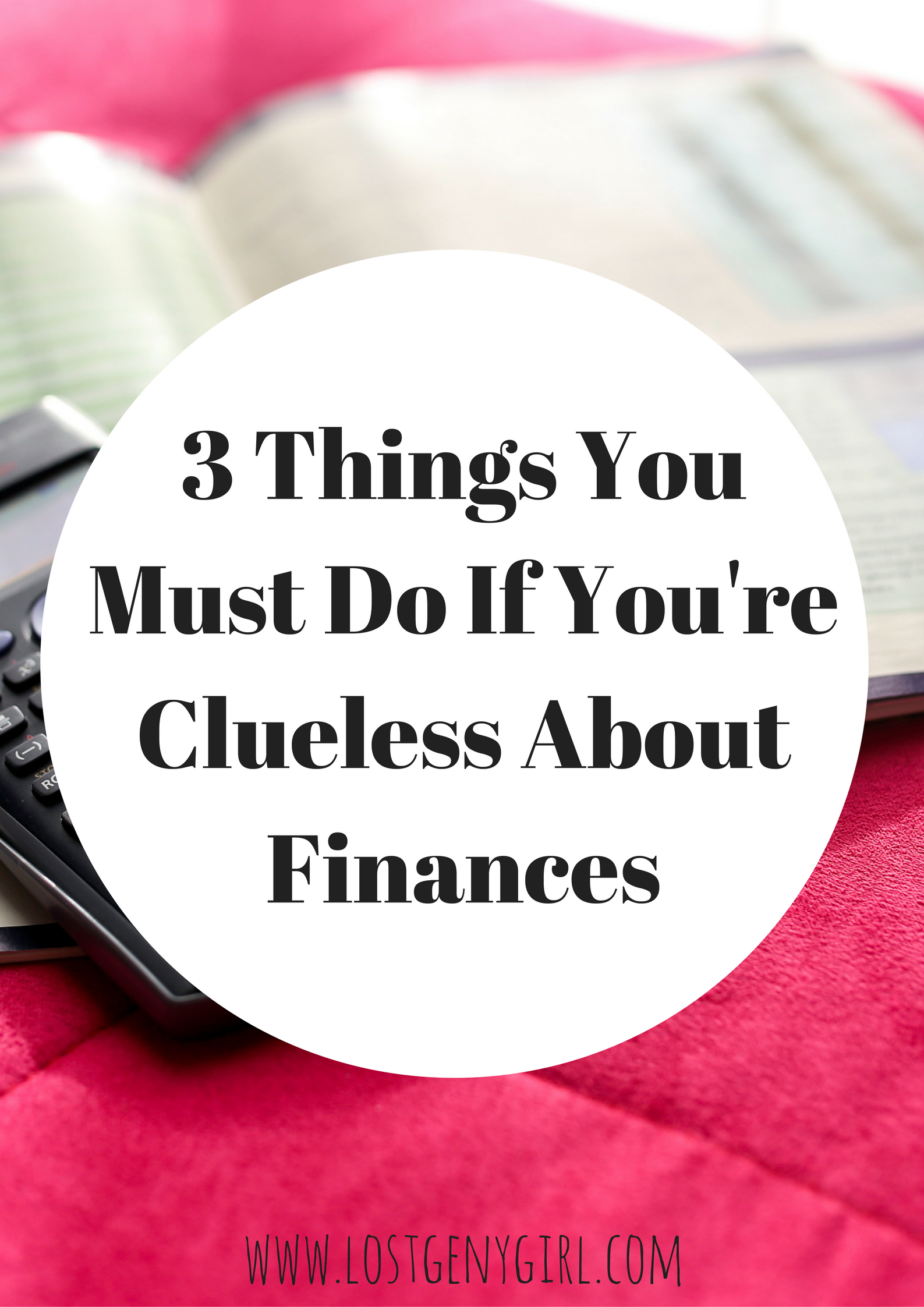 3 Things You Must Do If You're Clueless About Finances