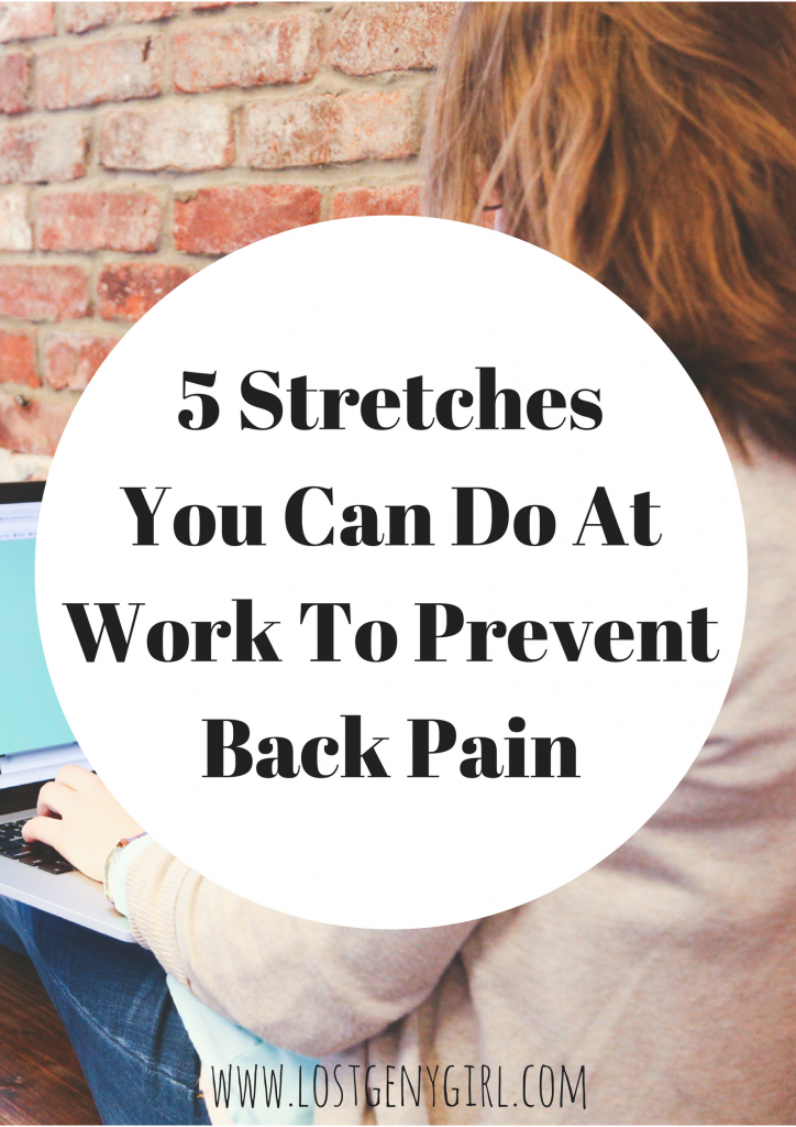 5 Desk Stretches You Can Do At Work To Prevent Back Pain Gen Y Girl