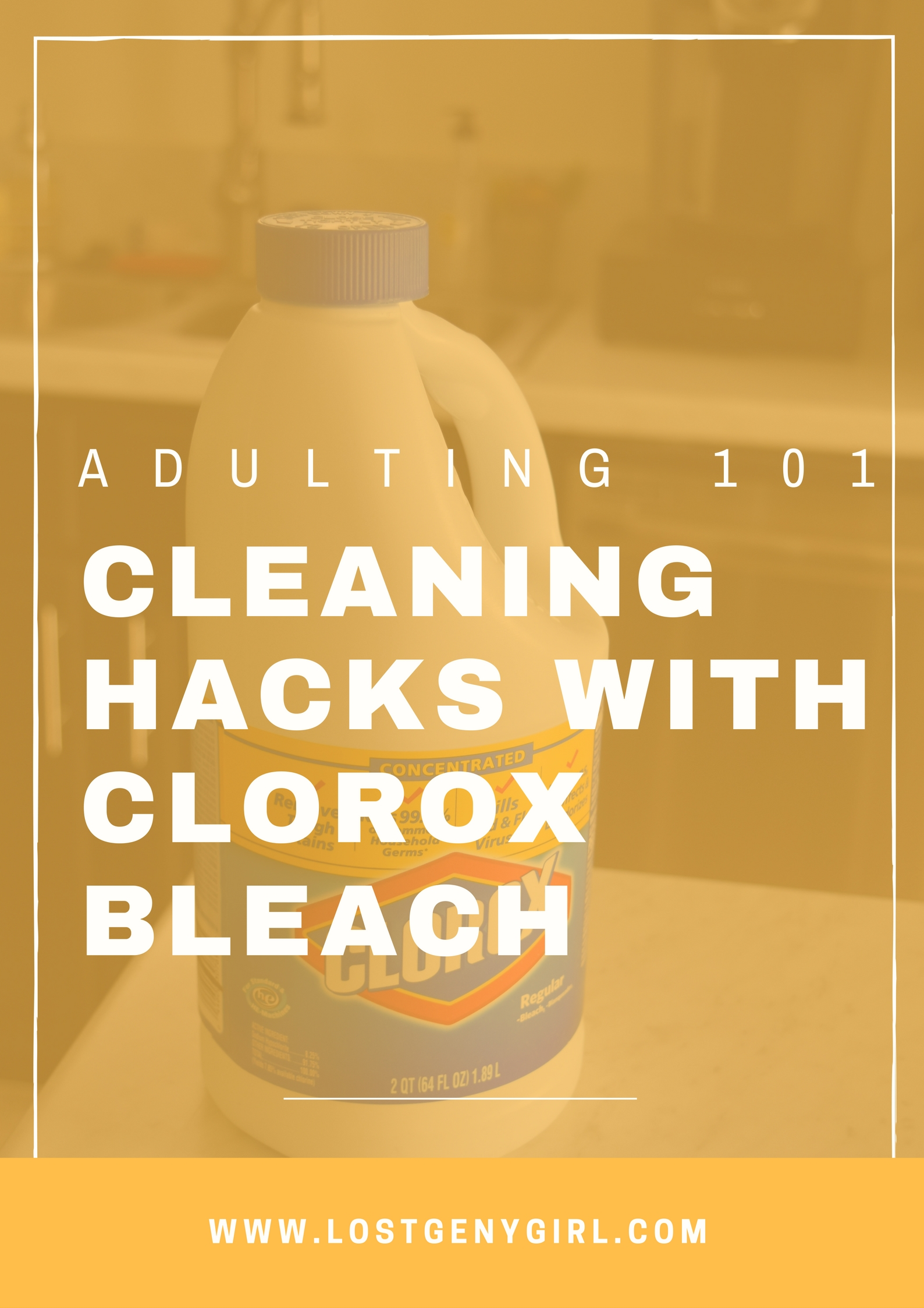 Adulting 101: Cleaning Hacks With Clorox Bleach