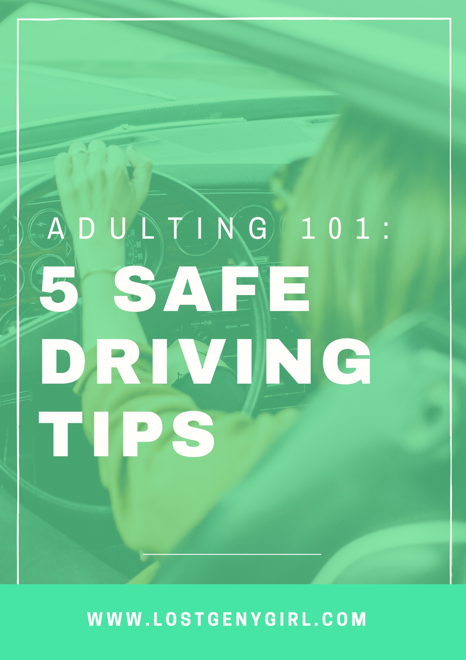 Adulting 101: 5 Safe Driving Tips