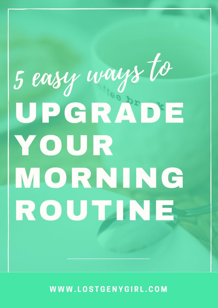 How to upgrade your morning routine to start off your mornings feeling more productive