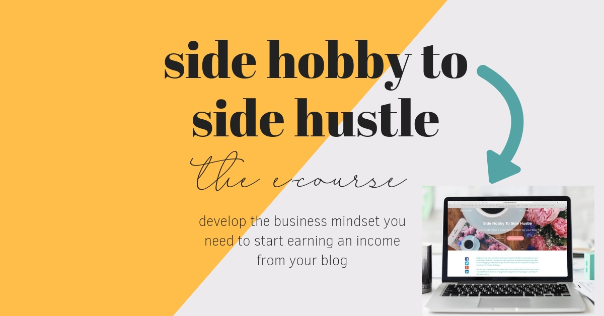 My New Blogging Course  – Side Hobby To Side Hustle